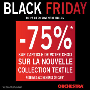 BLACK FRIDAY deals* at Orchestra